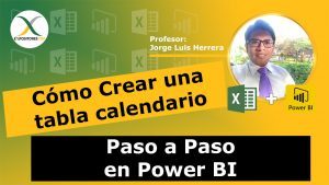 Cómo Crear una tabla calendario Paso a Paso en Power BI