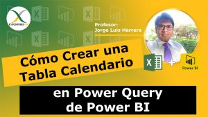 Cómo Crear una tabla calendario en Power Query de Power BI