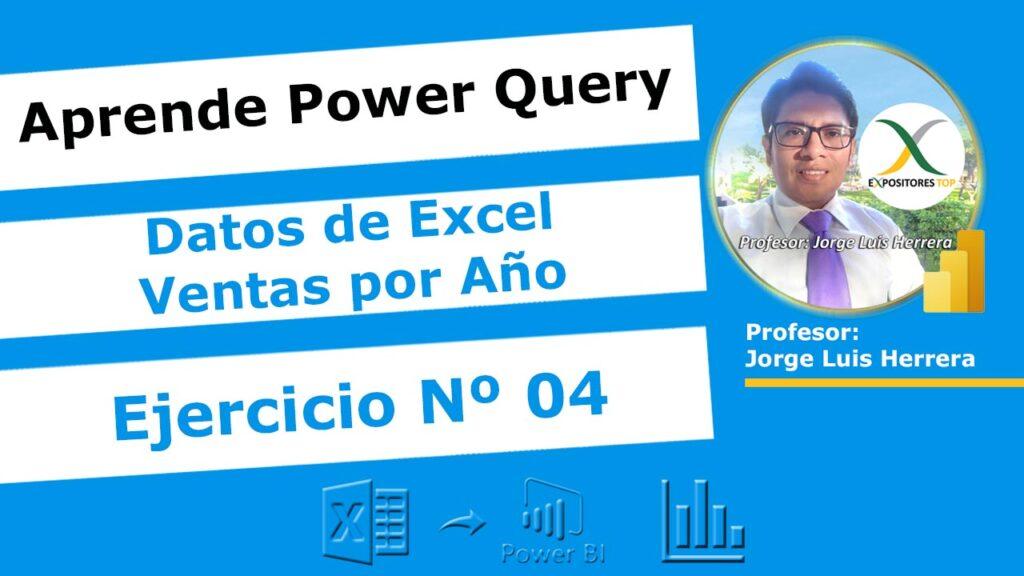 Ejercicio 4 Power Query Ventas por Año de Excel