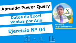Ejercicio 4 Power Query Ventas por Año de Excel